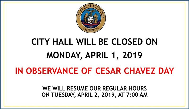 Cesar Chavez Day City Hall Closed April 1